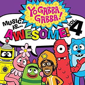 Yo Gabba Gabba! Music Is Awesome: Vol. 4