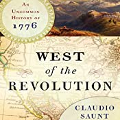 West of the Revolution: An Uncommon History of 1776 | [Claudio Saunt]