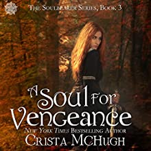 A Soul for Vengeance: The Soulbearer Trilogy | Livre audio Auteur(s) : Crista McHugh Narrateur(s) : Gabra Zackman