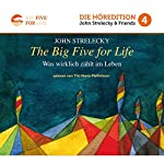 The Big Five For Life: Was wirklich zählt im Leben | John Strelecky