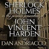 Sherlock Holmes: The Peculiar Persecution of John Vincent Harden