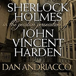 Sherlock Holmes: The Peculiar Persecution of John Vincent Harden Audiobook
