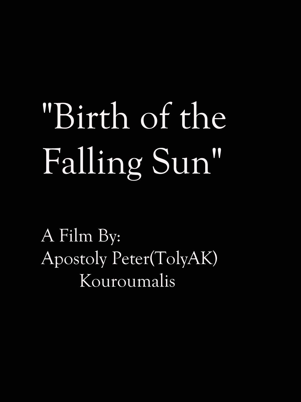 Birth of the Falling Sun