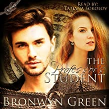 The Professor's Student: Bound, Volume 3 Audiobook by Bronwyn Green Narrated by Tatiana Sokolov