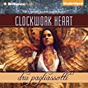 Clockwork Heart (       UNABRIDGED) by Dru Pagliassotti Narrated by Kate Rudd