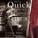 The Quick: A Novel (       UNABRIDGED) by Lauren Owen Narrated by Simon Slater
