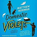 Domestic Violets: A Novel | Matthew Norman