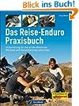 Das Reise Enduro Praxisbuch: Alles f�...