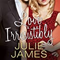 Love Irresistibly: FBI-US Attorney Series, Book 4 Audiobook by Julie James Narrated by Karen White