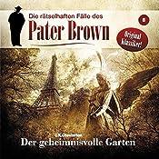 Der geheimnisvolle Garten (Die rätselhaften Fälle des Pater Brown 8) | Gilbert Keith Chesterton