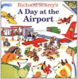 Richard Scarrys A Day at the Airport (Pictureback(R))