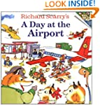 Richard Scarry's A Day at the Airport...