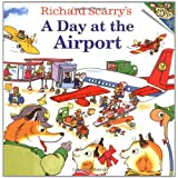 Richard Scarry's A Day at the Airport (Pictureback(R)) ~ Richard Scarry