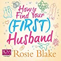 How to Find Your (First) Husband Audiobook by Rosie Blake Narrated by Juliette Burton