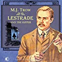 Lestrade and the Ripper Audiobook by M J Trow Narrated by M J Trow