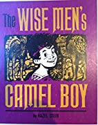 The Wise Men's camel boy by Hazel Stein