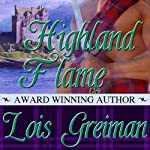 Highland Flame (       UNABRIDGED) by Lois Greiman Narrated by Gemma Johansson
