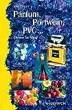 Parfum, Portwein, PVC... Erlebnis Wissenschaft (3527294236) by John Emsley