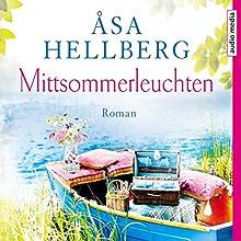 Mittsommerleuchten Hörbuch von Åsa Hellberg Gesprochen von: Dana Geissler