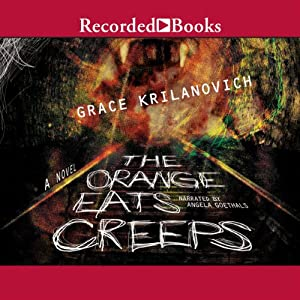 The Orange Eats Creeps | [Grace Krilanovich]