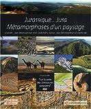 """Afficher """"Jurassique ... Jura : métamorphoses d'un paysage"""""""