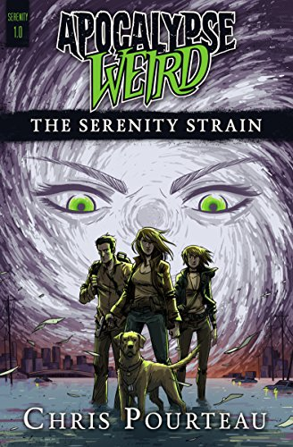 The End of the World starts on the Gulf Coast…  Last Call for KND Horror Book of The Month: Apocalypse Weird: The Serenity Strain by Chris Pourteau