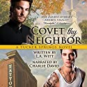 Covet Thy Neighbor: A Tucker Springs Novel Audiobook by L. A. Witt Narrated by Charlie David