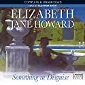 Something in Disguise (       UNABRIDGED) by Elizabeth Jane Howard Narrated by Eleanor Bron