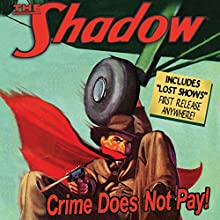 The Shadow: Crime Does Not Pay Radio/TV Program by Walter Gibson Narrated by Bill Johnstone, Bret Morrison