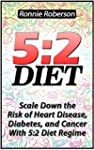 5:2 Diet: Scale Down the Risk of Hear...