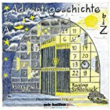 """Adventsgeschichte von A bis Z. 2 CDs: Ein H�rspiel f�r �-Zehnervon """"Regina Schleheck"""""""