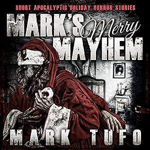 Mark's Merry Mayhem (Christmas Bonus) - Mark Tufo