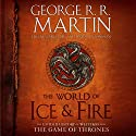 The World of Ice & Fire: The Untold History of Westeros and the Game of Thrones Audiobook by George R. R. Martin, Elio Garcia, Linda Antonsson Narrated by Roy Dotrice, Nicholas Guy Smith