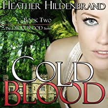 Cold Blood: Dirty Blood Series, Book 2 Audiobook by Heather Hildenbrand Narrated by Kelly Pruner