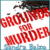Grounds for Murder: A Maggy Thorsen Mystery | Sandra Balzo