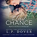 Last Chance: A Second Chances Novel Audiobook by L. P. Dover Narrated by Lauren Sweet, James Cavenaugh