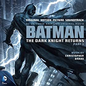 Batman: The Dark Knight Returns Part 1 - Original Motion Picture Soundtrack