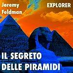 Il segreto delle piramidi [The Secret of the Pyramids] | Jeremy Feldman