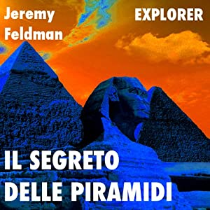 Il segreto delle piramidi [The Secret of the Pyramids] Audiobook