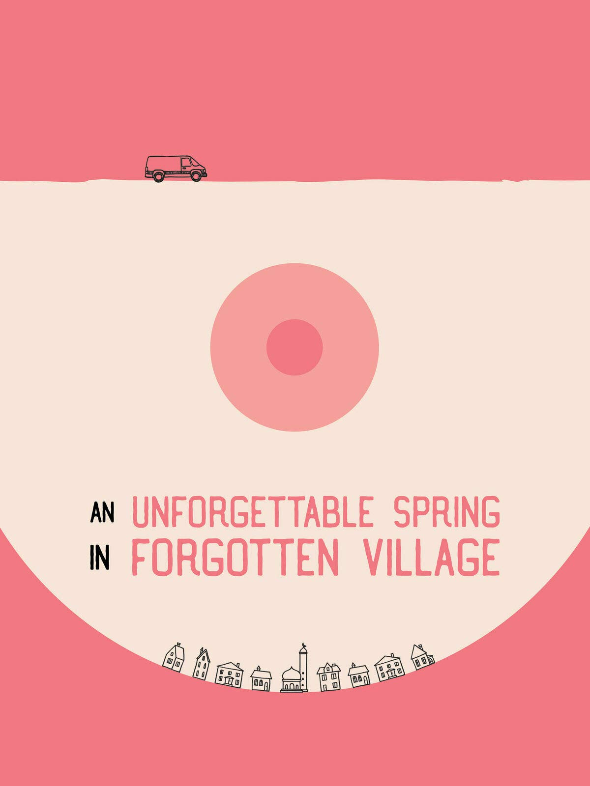 An Unforgettable Spring In Forgotten Village