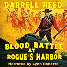 Bloody Battle at Rogues Harbor Audiobook by Darrell Reed Narrated by Lynn Roberts