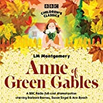 Anne of Green Gables (Dramatised) | L. M. Montgomery
