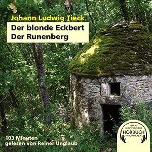 Der blonde Eckbert. Der Runenberg Hörbuch