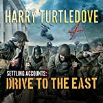 Drive to the East: Settling Accounts, Book 2 | Harry Turtledove