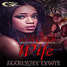 The Side Chick Who Turned into a Wife Audiobook by Marques Lewis Narrated by Cee Scott