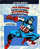 img - for The Creation of Captain America (Action Heroes) book / textbook / text book