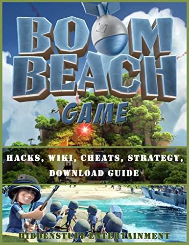 Boom Beach Game Hacks, Wiki, Cheats, Strategy, Download Guide PDF