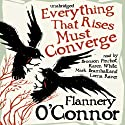 Everything That Rises Must Converge (       UNABRIDGED) by Flannery O'Connor Narrated by Bronson Pinchot, Karen White, Mark Bramhall, Lorna Raver