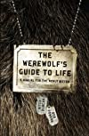 The Werewolf&#39;s Guide to Life