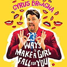 23½ Ways to Make a Girl Fall for You Audiobook by Cyrus Broacha Narrated by Avinash Kumar Singh